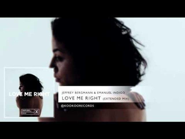 Jeffrey Bergmann & Emanuel Indigo - Love Me Right (Extended Mix)