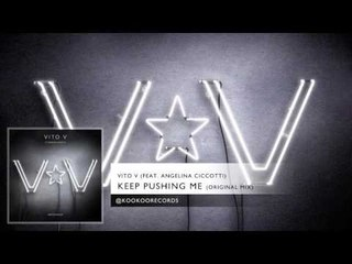 Vito V - Keep Pushing Me (feat. Angelina Ciccotti)
