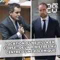 Corse: La location d'une villa pour les vacances de deux ministres au centre d'une polémique