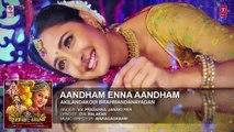 Aandham Enna Aandham Full Song - Akilandakodi Brahmandanayagan - Nagarjuna, Anushka Shetty, Pragya