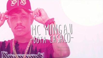 MC Mingau - Bota Casaco
