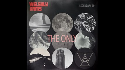 Welshly Arms - The Only