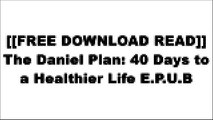 [zKAug.[Free Read Download]] The Daniel Plan: 40 Days to a Healthier Life by Rick Warren, Dr. Daniel Amen, Dr. Mark HymanRick WarrenRick WarrenKristen Feola E.P.U.B