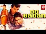 Do Badan (1966) || Manoj Kumar, Asha Parekh, Pran, Simi Garewal  || Full Hindi Movie