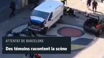 Attentat de Barcelone : des témoins racontent la scène