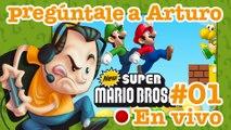 New Super Mario Bros. #1   Pregúntale a Arturo en Vivo (17/08/2017)