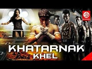 KHATARNAK KHEL    Full English Hindi Dubbed Movie    2017 New Dubbed Movie