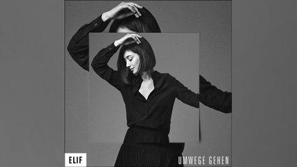 Elif - Umwege gehen