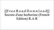[Dy6Zv.Free Download] Secrets d'une herboriste (French Edition) by Marie-Antoinette Mulot [W.O.R.D]