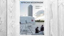 Download PDF African Modernism: The Architecture of Independence. Ghana, Senegal, Côte d'Ivoire, Kenya, Zambia FREE
