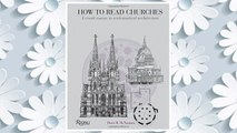 Download PDF How to Read Churches: A Crash Course in Ecclesiastical Architecture FREE