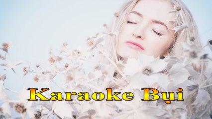 Karaoke - Nhạc trẻ [ BỤI - Mây Trắng ] Nhạc trẻ hay nhất - TOP NCM