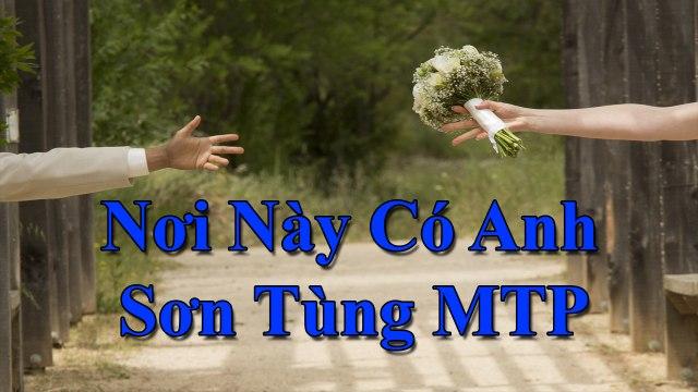 Karaoke : Nơi Này Có Anh - Sơn Tùng MTP [ TOP NCM ]