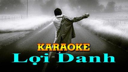 Karaoke : Lợi Danh - Phạm Khánh Hưng [ TOP NCM ] Nhạc trẻ buồn