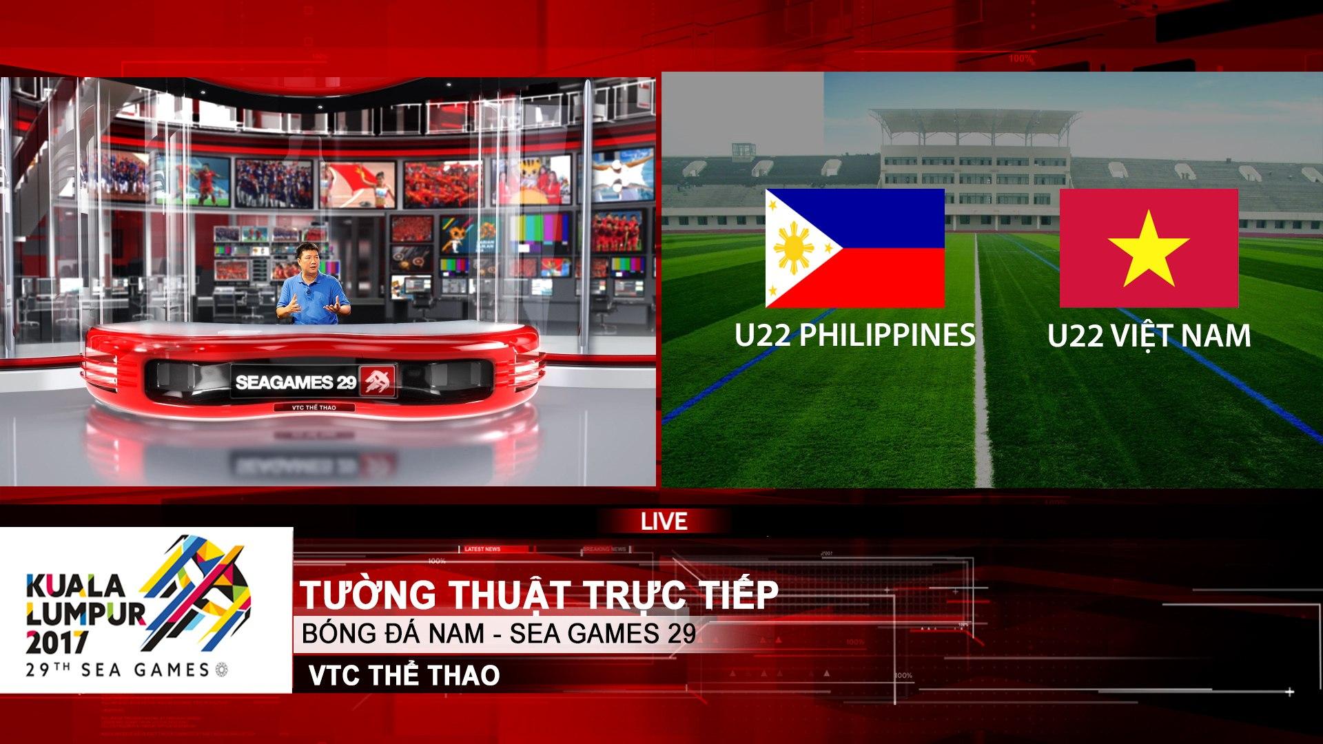 Trực tiếp SEA Games 29: U22 Việt Nam Vs U22 Philippines