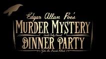 Edgar Allan Poes Murder Mystery Dinner Party TRAILER