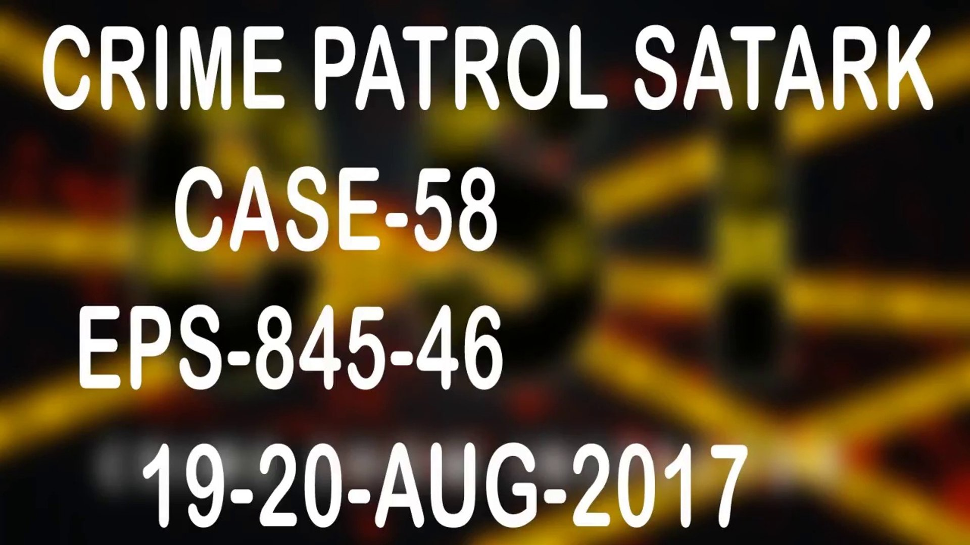 Crime Patrol Satark Eps 845-46 Case-58 19-20-AUG-2017 Real Case