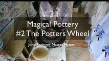 Highland Magical Potter Video #2 Throwing Clay with the Potters' Wheel