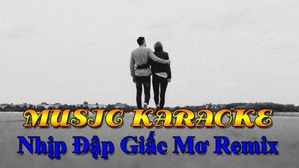 [ TOP NCM ] Music Remix - Karaoke [ Nhịp Đập Giấc Mơ Remix - Hoàng Thuỳ Linh ] Nhạc trẻ Remix hay nhất