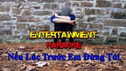 Karaoke nhạc trẻ [ Nếu Lúc Trước Em Đừng Tới - Quang Vinh ] - Nhạc trẻ buồn - tâm trạng