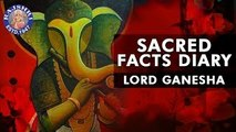 Ganesha Facts | Ganesh Chaturthi Special | Sacred Facts Dairy | Interesting Facts About Ganesh