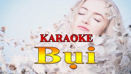 Karaoke Nhạc trẻ : Bụi - Mây Trắng [ Top NCM ]