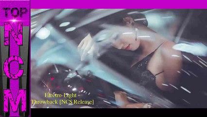 Top NCM [ No Copyright Music ] Remix Music : Electro-Light - Throwback [ Electro - House ]