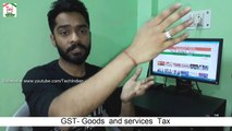 GST Bill || Goods and services Tax Explained in Hindi || Tech Indian