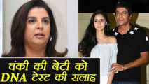 Farah Khan ADVISES Chunky Pandey DAUGHTER Ananya Pandey DNA Test | FilmiBeat