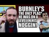 Crawling Back? - Burnley Fans On Joey Barton's Return
