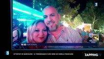 Attentat de Barcelone : Le témoignage poignant d'une mère de famille française (vidéo)