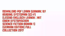 Download PDF Learn German: By Reading Dystopian SCI-FI (Lesend Englisch Lernen : mit einem dystopischen Science-Fiction-Roman 1) (German Edition) Full Collection 2017