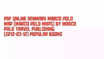 PDF Online Denmark Marco Polo Map (Marco Polo Maps) by Marco Polo Travel Publishing (2012-03-12) Popular Books