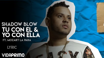 Tu Con El & Yo Con Ella ft. Mozart La Para [Lyric Video]