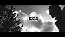 Tissan - Prêt à tout - Clip officiel - Exclusivité Rap Français 2017