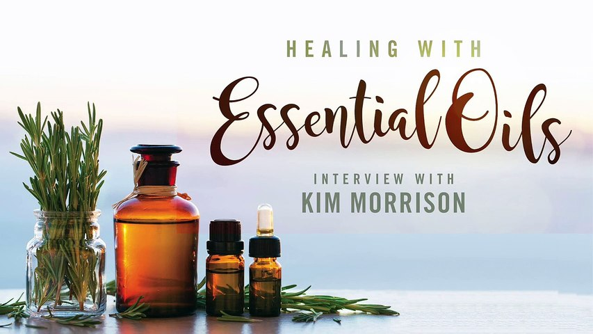 FMTV - Healing With Essential Oils - Kim Morrison