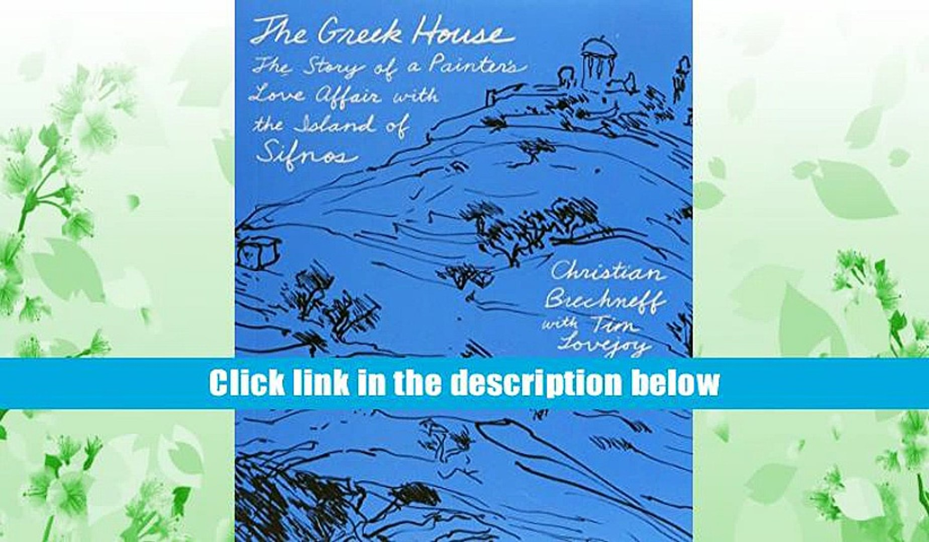 Read Online  The Greek House: The Story of a Painter s Love Affair with the Island of Sifnos