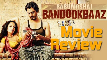 Babumoshai Bandookbaaz Movie Review   Nawazuddin Siddiqui
