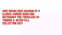 Free Downloads Russian at a Glance: Phrase Book and Dictionary for Travelers by Thomas R. Beyer Full Collection 2017