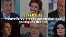 Les médias, nouvelle voie de reconversion des politiques déchus