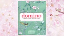 Download PDF Domino: The Book of Decorating: A Room-by-Room Guide to Creating a Home That Makes You Happy FREE