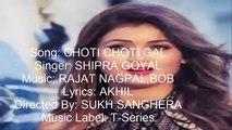 Choti Choti Gal - Shipra Goyal - Lyrics new punjabi 2017.audio