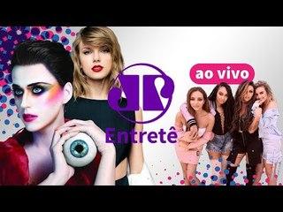 Katy Perry vs Taylor Swift, Camila Cabello, Little Mix e mais | Entretê Ao Vivo