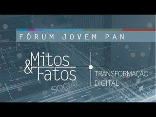 AO VIVO: Fórum Jovem Pan Mitos & Fatos - Transformação Digital