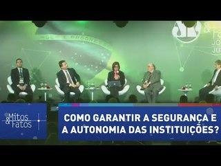 Painel 1: Como garantir a segurança e a autonomia das instituições?