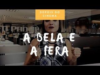 DEPOIS DO CINEMA: A Bela e a Fera