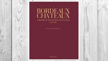 Download PDF Bordeaux Chateaux: A History of the Grands Crus Classes 1855-2005 FREE