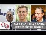 """Ex-presidente FHC diz que João Doria e Luciano Huck são """"o novo"""""""