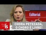 Editorial: Chora petezada, o choro é livre!