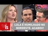 Os Pingos nos Is: Lula é humilhado no Nordeste. Acabou!